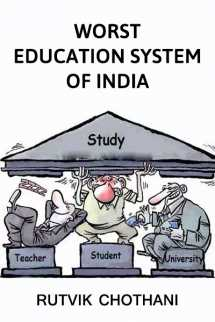 Worst Indian Education System by Rutvik Chothani in Hindi