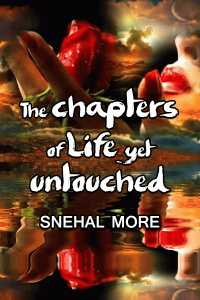 Those Chapters of Life yet untouched....