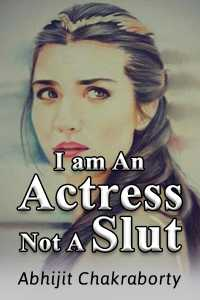 I am An Actress Not A Slut - 2