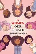 A Women - Our Breath by Chaitali Parekh in English