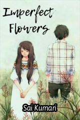 IMPERFECT FLOWERS  by Sai Kumari in English