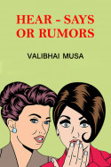 Hear - says or rumors by Valibhai Musa in English