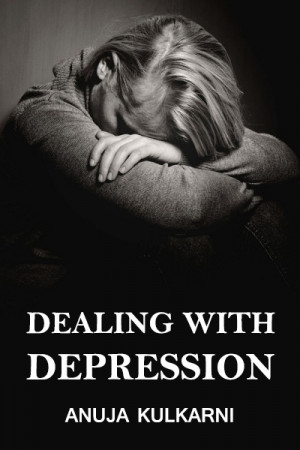 Dealing with depression.. by Anuja Kulkarni in English