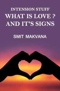 intension stuff - What is love? and it's Signs