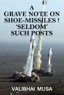 A Grave Note on Shoe missiles 'Seldom' such Posts 2 by Valibhai Musa in English