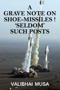 A Grave Note on Shoe-missiles! – 'Seldom' such Posts(2)