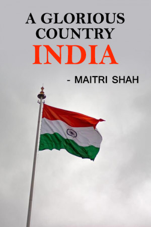 A glorious country - India by Maitri Shah in English