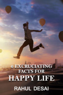 6 Excruciating Facts for Happy Life by Rahul Desai in English