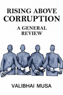 Rising above Corruption – A General Review by Valibhai Musa in English
