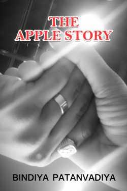 The Apple Story by Bindiya Patanvadiya by Bindiya Patanvadiya in English