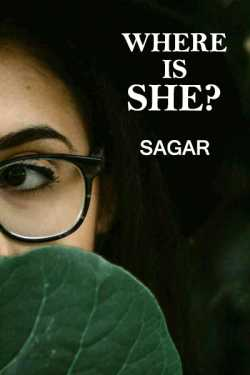 Where is SHE? - 1 by Sagar in English