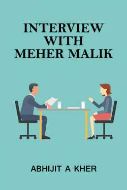 Interview with Meher Malik‍ (Gods Instruction) - 01 by Abhijit A Kher in English