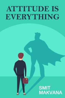Attitude Is Everything by Smit Makvana in English