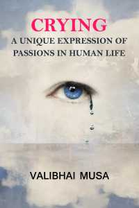 Crying, a unique expression of passions in humanlife