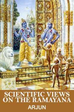 Scientific Views On The Ramayana by Arjun in English