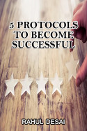 5 Protocols to Become Successful by Rahul Desai in English