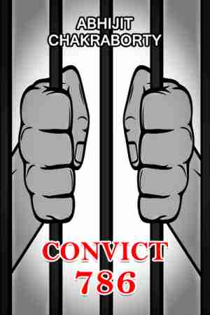 Convict 786 by Abhijit Chakraborty in English