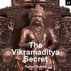 The Vikramaditya Secret  - 13 by Rahul Thaker in English