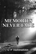 Memories Never Fade by c P Hariharan in English