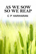 As we sow so we reap by c P Hariharan in English