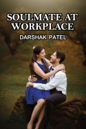 Soulmate at workplace - 1 by Darshak Patel in English