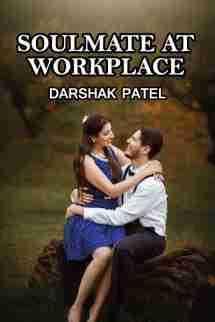 Soulmate at workplace by Darshak Patel in English