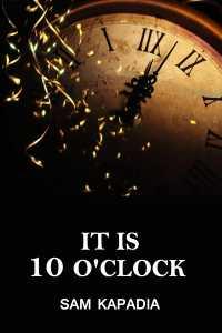 It is 10 O'clock