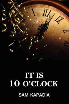 It is 10 O'clock by Sunil Kapadia in English
