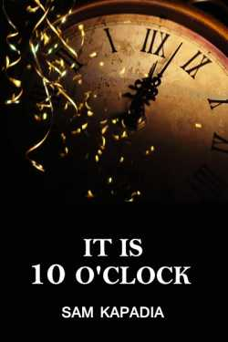 It is 10 Oclock By Sunil Kapadia in