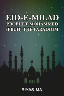 Eid-e-Milad:prophet Mohammed  (PBUH) the paradigm   by Riyas MA in English