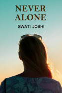 Never Alone by Swati Joshi in English