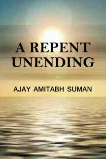 A REPENT UNENDING by Ajay Amitabh Suman in English
