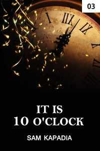 It is 10 O'clock - 3