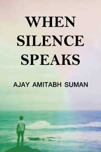 WHEN SILENCE SPEAKS
