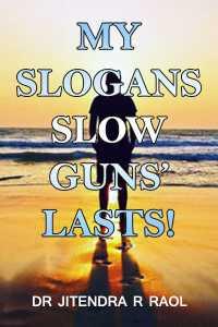 My slogans  (slow guns' blasts!)