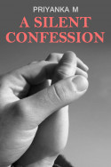 A Silent Confession by Priyanka M in English