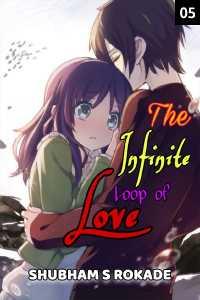 The Infinite Loop of Love - 5