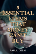 5 Essential Items That Money Can't Buy by Rahul Desai in English