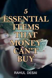 5 Essential Items That Money Can't Buy