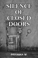 Silence of Closed Doors... by Priyanka M in English