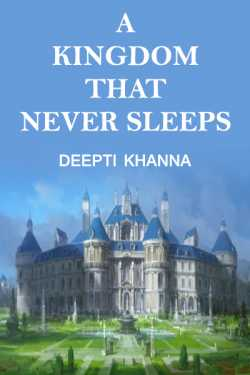 A KINGDOM THAT NEVER SLEEPS by Deepti Khanna in English