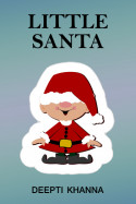 LITTLE SANTA by Deepti Khanna in English