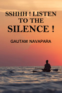 Sshhh!!! Listen to The Silence!!! by Gautam Navapara in English