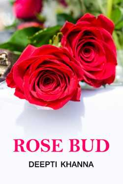 ROSE BUD by Deepti Khanna in English
