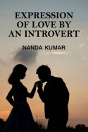 Expression of love by an introvert by Nanda Kumar in English