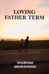 Loving Father  by Shubham Maheshwari in English