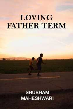 Loving Father by Shubham Maheshwari in :language
