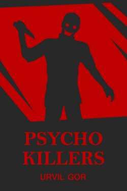 PSYCHO KILLERS - 1 by Urvil Gor in Hindi
