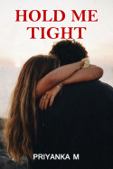 Hold Me Tight... by Priyanka M in English