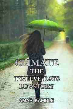 CLIMATE  - The Twelve Days Luvstory by Amar Kamble in English
